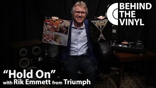 """Behind The Vinyl: """"Hold On"""" with Rik Emmett from Triumph"""