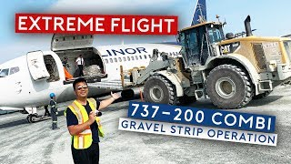 EXTREME FLIGHT - B737-200 Combi Gravel Strip Operation