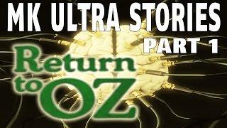 MK Ultra Stories Part 1 | Return to OZ