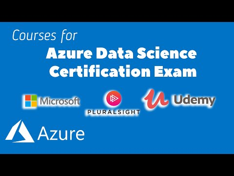 Azure Data Science (DP100) Certification 2020. Courses to Learn ...