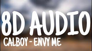 Calboy   Envy Me (8D AUDIO)