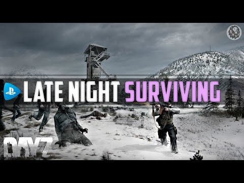 DAYZ PS4 PRO - LATE NIGHT SURVIVING