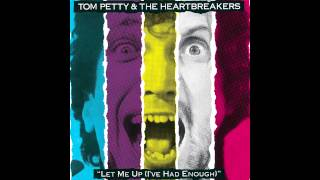 Tom Petty - Let Me Up (I've Had Enough): All songs, one track