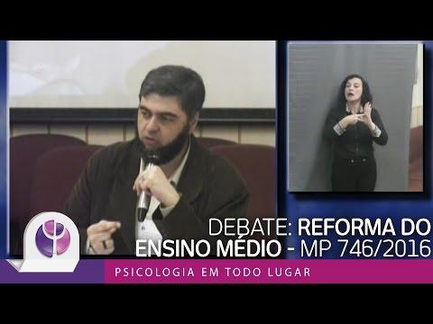 Debate: Reforma do Ensino Médio - MP 746/2016