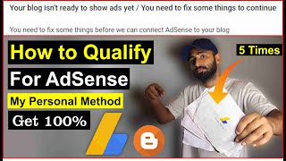How to Qualify For AdSense Blogger | How to Fix Your blog isn't Ready to Show ads yet - 100% Working