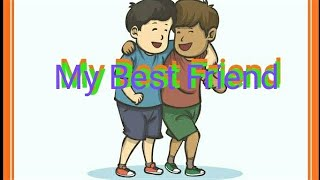 "Write a paragraph on"" My Best Friend""  very easy and simple words.lets learn English and Paragraphs"
