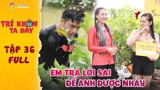 Trí khôn ta đây | Tập 36 full: Lê Minh Thành,Hồ Bích Trâm sững người với màn phá kỷ lục của Hiền Nhi