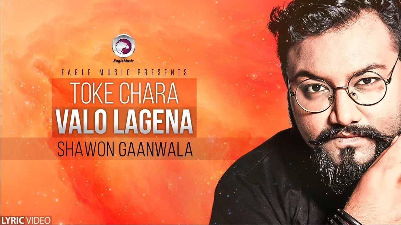 Toke Chara Valo Lage Na | Shawon Gaanwala | Bangla New Song | 2017  downoad full Hd Video