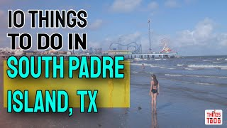 10 Things To Do in South Padre Island with Kids