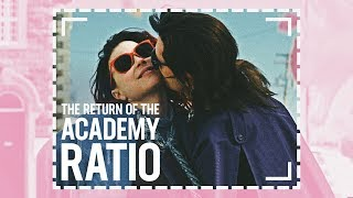 Why is the Academy Ratio Trendy Again?