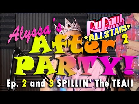 Alyssa's After Party- Spillin' All The Tea on ep. 2 and 3!! (All Stars 2)