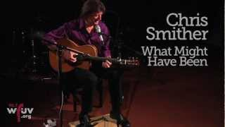 "Chris Smither - ""What Might Have Been"" (Live at WFUV)"