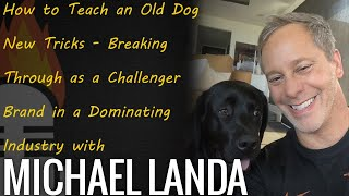 How to Teach an Old Dog New Tricks - Breaking Through as a Challenger Brand in a Dominating...
