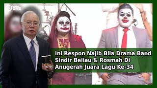 Ini Respon Najib Bila Drama Band Sindir Beliau & Rosmah Di Anugerah Juara Lagu Ke-34