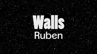 Ruben   Walls (Lyrics Video)