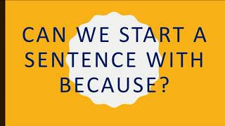 CBSE English Can we start a sentence with BECAUSE?