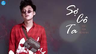 Sợ Cô Ta - Hồ Gia Khánh (Audio Lyrics)