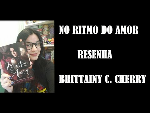 NO RITMO DO AMOR I BRITTAINY C CHERRY I RESENHA