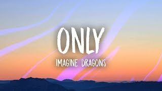 Imagine Dragons - Only (Lyrics)