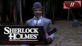 Sherlock Holmes (Video Games) - The Awakened [Remastered version] - Pt.11