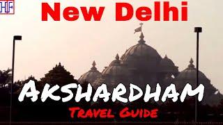 New Delhi - Akshardham | DELHI TRAVEL GUIDE - Episode# 9
