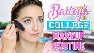 Bailey's COLLEGE Daily Makeup Routine