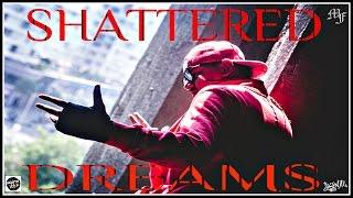 Shattered Dreams - Ace aka Mumbai - mumbaisfinest