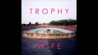 09 Trophy Wife - High Windows