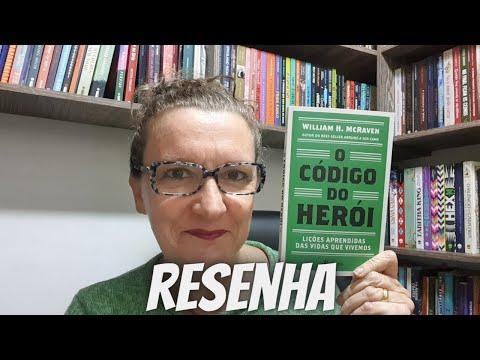 Resenha: O Código do herói?, de William H. McRaven, Editora Planeta?