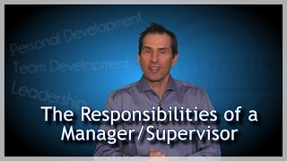 Responsibilities of a Manager & Supervisor