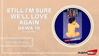 Lirik Lagu dan Kunci (Chord) Gitar Dewa 19 - Still I'm Sure We'll Love Again