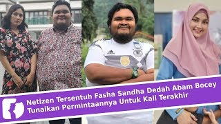 Netizen Tersentuh Fasha Sandha Dedah Abam Bocey Tunaikan Permintaannya Untuk Kali Terakhir