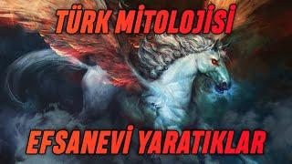 Türk Mitolojisindeki Efsanevi Yaratıklar