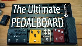 Trying To Build The Ultimate PEDALBOARD!