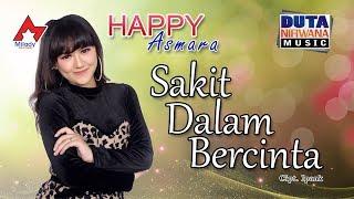 Download lagu Happy Asmara Sakit Dalam Bercinta Mp3