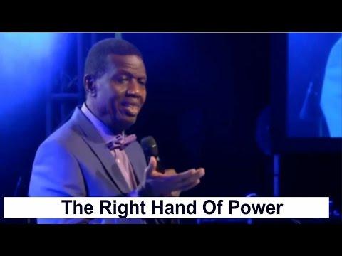 Pastor E.A Adeboye Sermon_ THE RIGHT HAND OF POWER