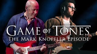 Game of Tones: Mark Knopfler Episode