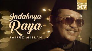 Fairuz Misran - Indahnya Raya (Official Music Video)