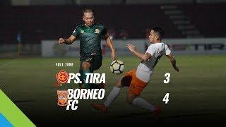 [Pekan 17] Cuplikan Pertandingan PS.TIRA vs Borneo FC, 20 Juli 2018
