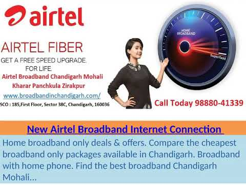 New Airtel Broadband Internet Connection Plans Chandigarh,Mohali