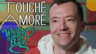 Touché Amoré   What's In My Bag?