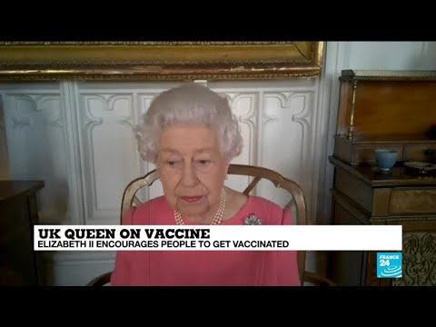 Queen Elizabeth II says Covid-19 vaccine is quick, painless and helps others