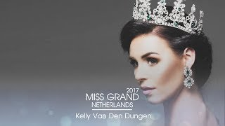 Kelly Van Den Dungen Miss Grand Netherlands 2017 Introduction Video