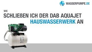Anschließen des DAB Aquajet Hauswasserwerks