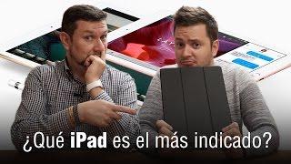 ¿Qué iPad es más indicado para ti?