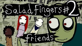 Salad Fingers 2: Friends