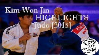 KIM WON JIN (KOR)  - HIGHLIGHTS JUDO [2015]