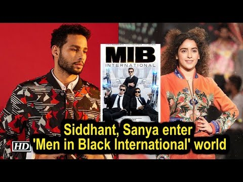 Siddhant, Sanya enter 'Men in Black International' world