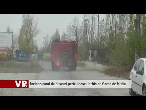 Incineratorul de deșeuri periculoase, închis de Garda de Mediu