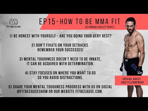 Fit Because – Ep15 – How to be MMA Fit, mentally and physically